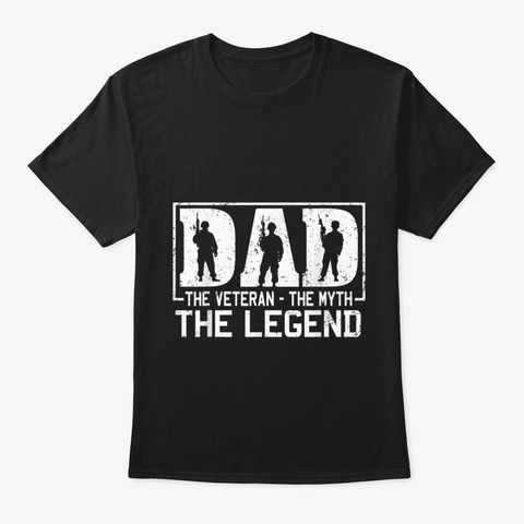 Dad The Veteran The Myth The Legend Black T-Shirt Front
