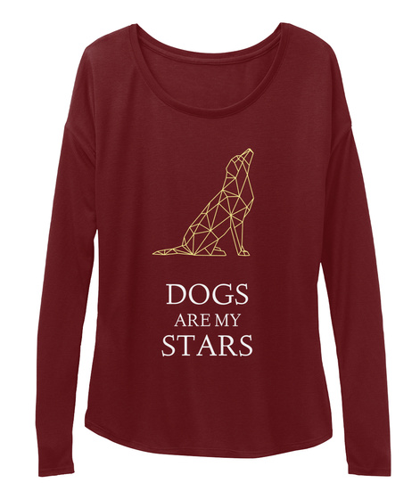Dogs Are My Stars Maroon T-Shirt Front