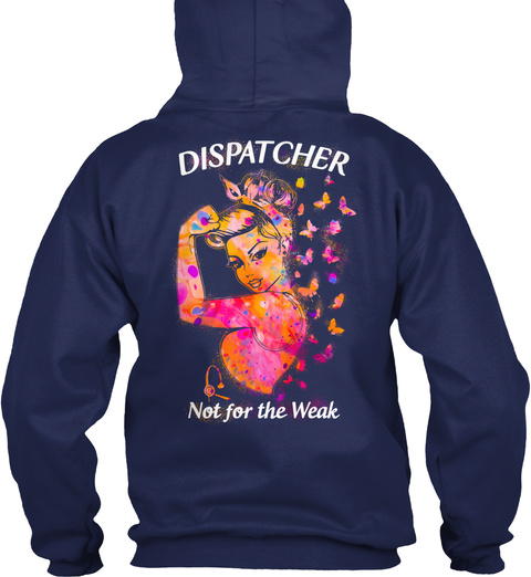 Dispatcher Not For The Weak Navy T-Shirt Back