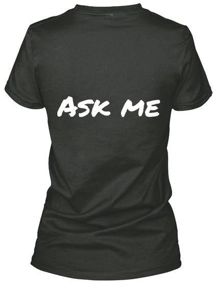Ask Me Black T-Shirt Back