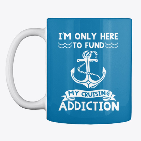 Only Here To Fund My Cruising Addiction Royal Blue T-Shirt Front