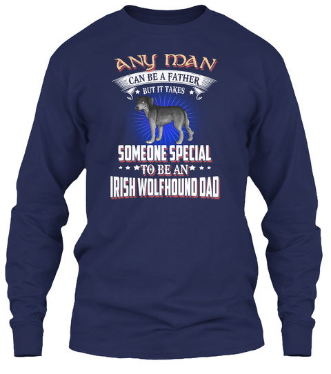 Any Man Can Be An Irish Wolfhound Navy T-Shirt Front