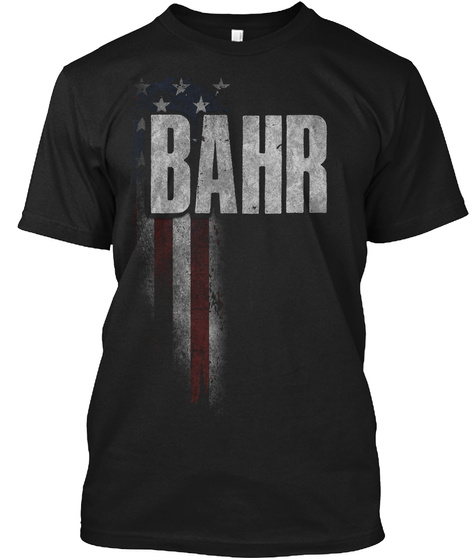 Bahr Family American Flag Black T-Shirt Front