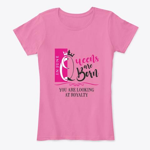 June Birthday Queen True Pink T-Shirt Front