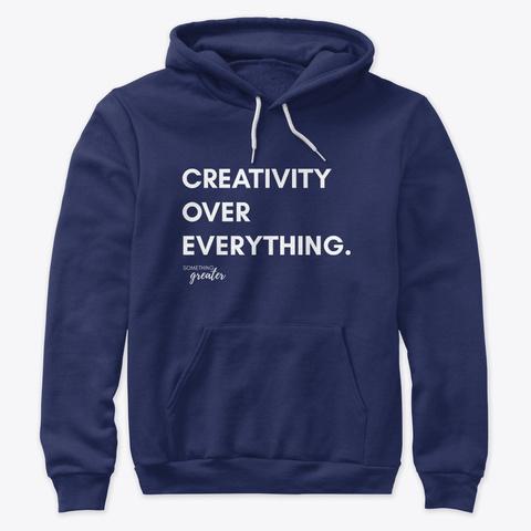 Creativity Over Everything (Dark) Navy T-Shirt Front