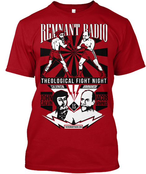 Remnant Radio Theological Fight Night John Calvin Jacob Arminius Deep Red T-Shirt Front
