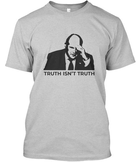 Truth Isn't Truth Light Steel T-Shirt Front