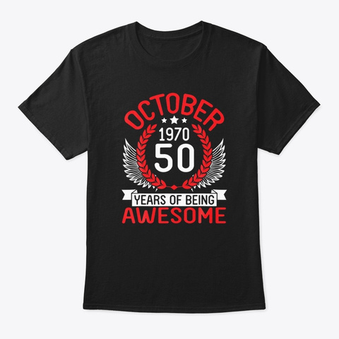 October 1970 50 Years Awesome Birthday Black T-Shirt Front