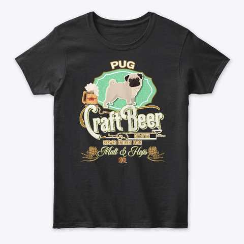 Pug Gifts Dog Beer Lover Black T-Shirt Front
