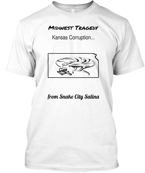 Midwest Tragedy Councils Corruption... From Snake City Salina White T-Shirt Front