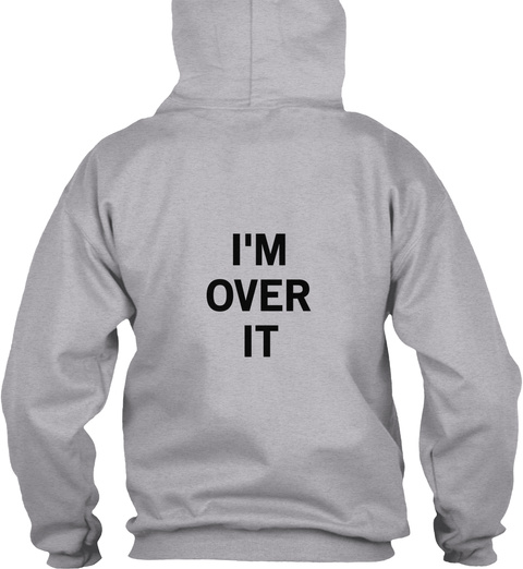 I'm Over It Sport Grey T-Shirt Back