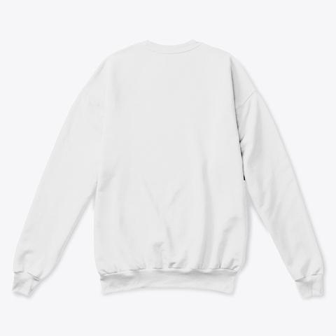 Fear Less Sweatshirt White  T-Shirt Back