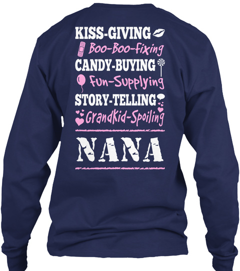Proud Nana Kiss Giving Boo Boo Fixing Candy Buying Fun Supplying Story Telling Grandkid Spoiling Nana Navy Maglietta a Maniche Lunghe Back