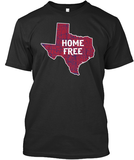 Home Free Texas Black T-Shirt Front