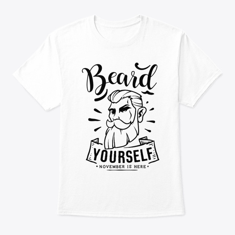Beard Yourself White T-Shirt Front