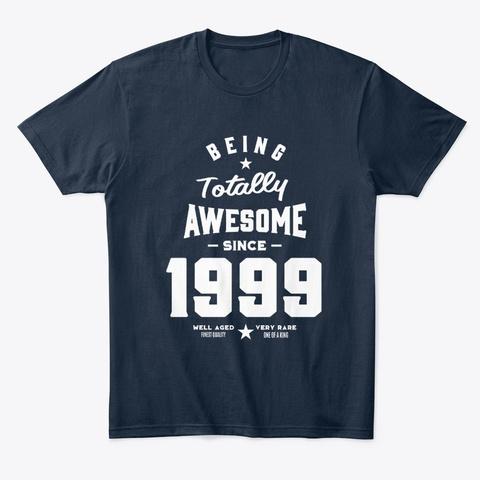 Being Totally Awesome Since 1999 New Navy T-Shirt Front