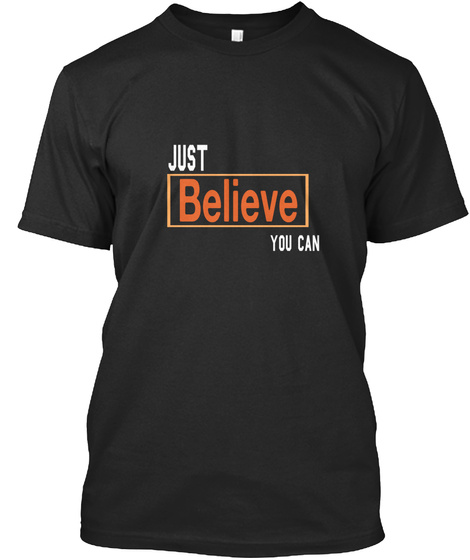 Just Believe You Can Black T-Shirt Front