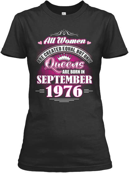Queens Are Born In September 1976 Black T-Shirt Front