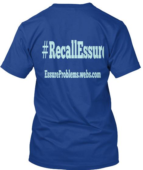 #Recallessure Essureproblems.Webs.Com True Royal T-Shirt Back