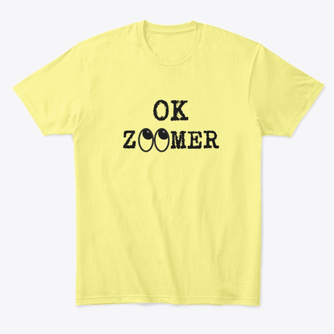 Ok Zoomer Eye Roll Lemon Yellow  T-Shirt Front