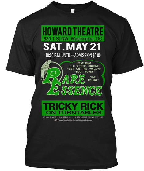 Howard Theatre Eat 620 T St Net, Washington, Dc Sat.May 21 Rare Essence Tricky Rick On Tu Rp Ntables Black T-Shirt Front