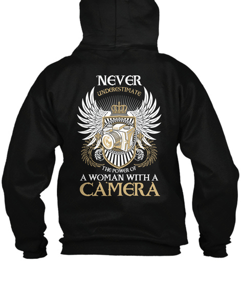 Never Understimate The Power Of A Woman With A Camera Black T-Shirt Back
