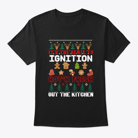 It's The Remix To Ignition Hot'n Shirt Black T-Shirt Front