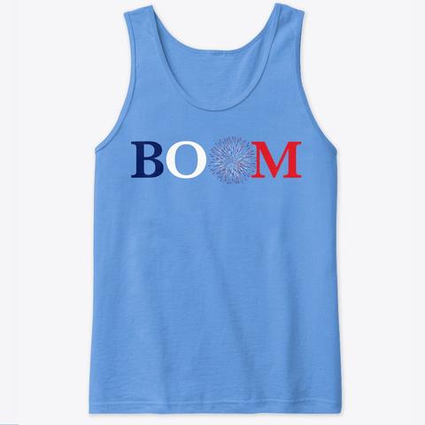 Boom 4th Of July In Maine Carolina Blue Maglietta Front