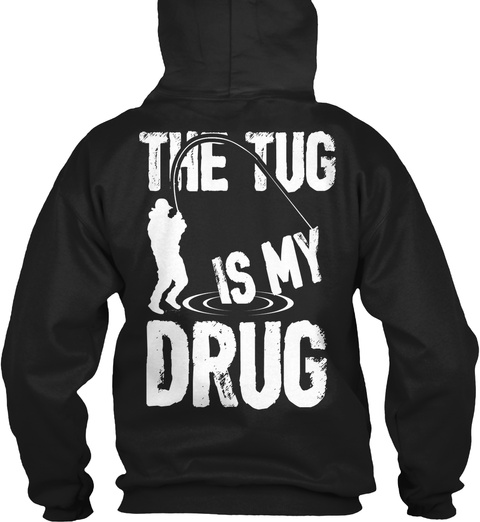 The Tug Is My Drug Black T-Shirt Back