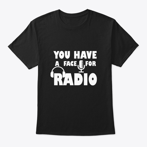 Music Talk Radio Dj Face For Radio Black T-Shirt Front