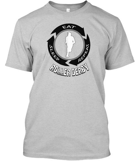 Eat Sleep Roller Derby Light Steel T-Shirt Front