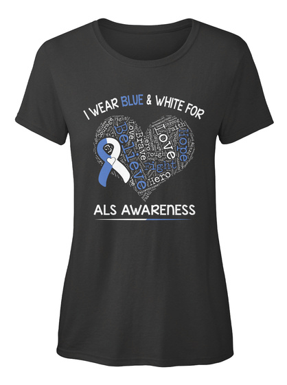 I Wear Blue & White For Believe Hope Love Fight Brave Hero Als Awareness Black Women's T-Shirt Front