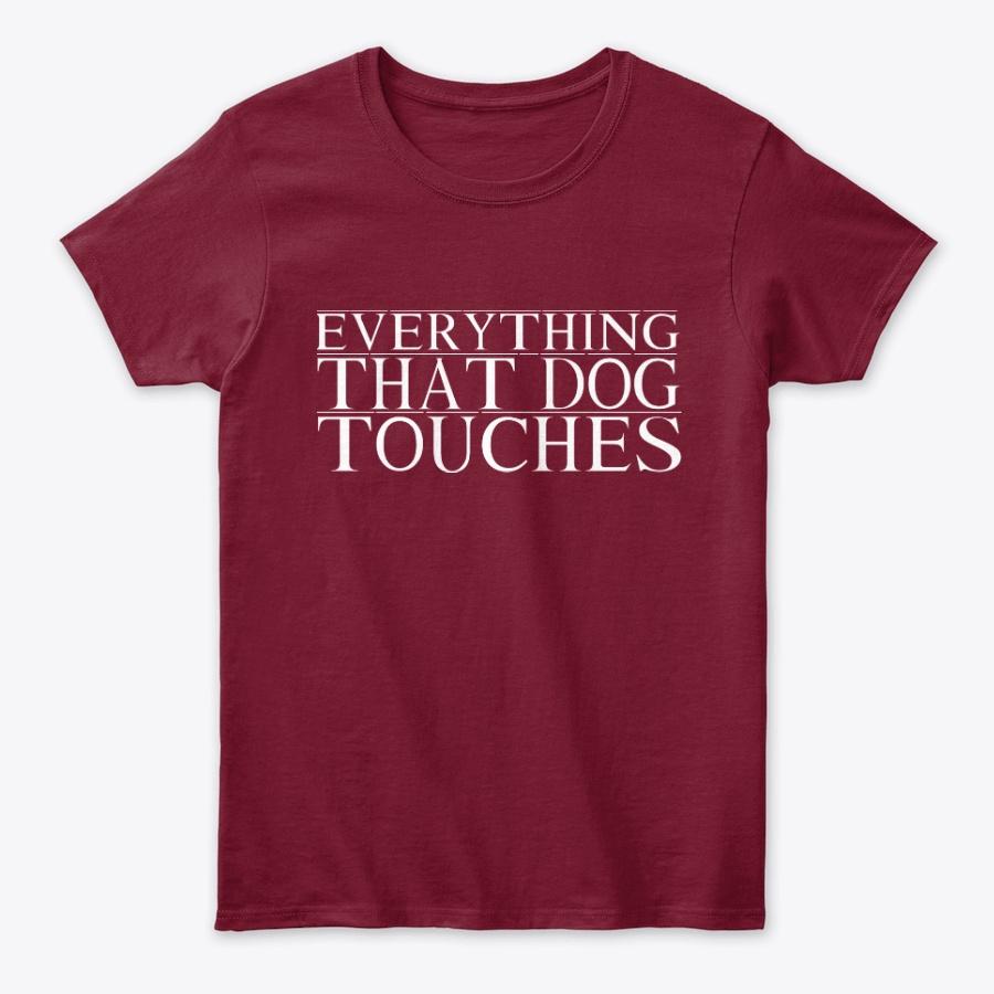 Everything that dog touches Unisex Tshirt