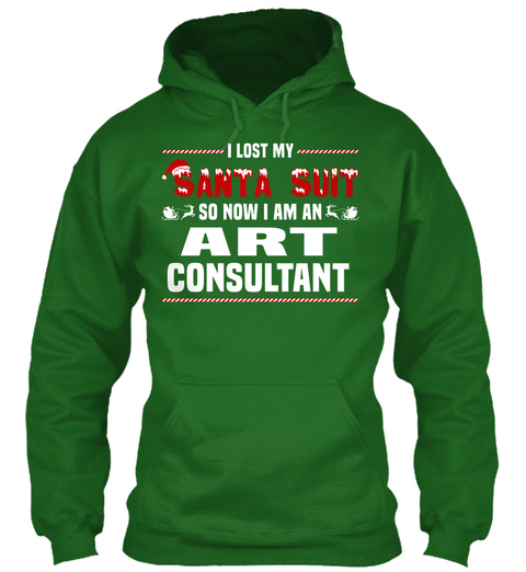 I Lost My Santa Suit So Now I Am An Art Consultant Irish Green T-Shirt Front