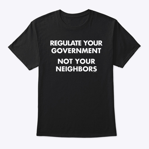 Regulate Your Government Black T-Shirt Front
