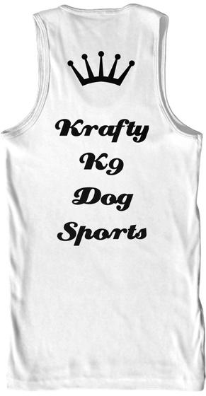 Krafty K9 Dog Sports  White Kaos Back