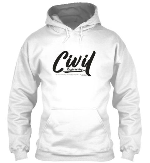Civil Engineering White Sweatshirt Front