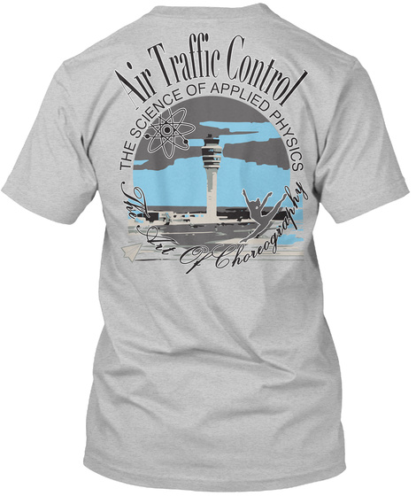 Air Traffic Controller The Science Of Applied Physics Light Heather Grey  T-Shirt Back