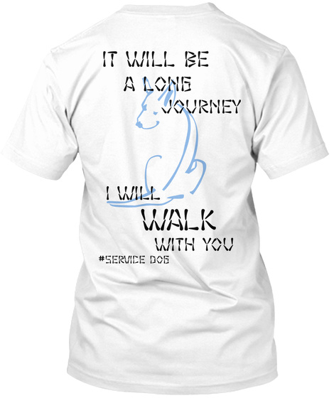 It Will Be A Long Journey I Will Walk With You Service Dog White Camiseta Back
