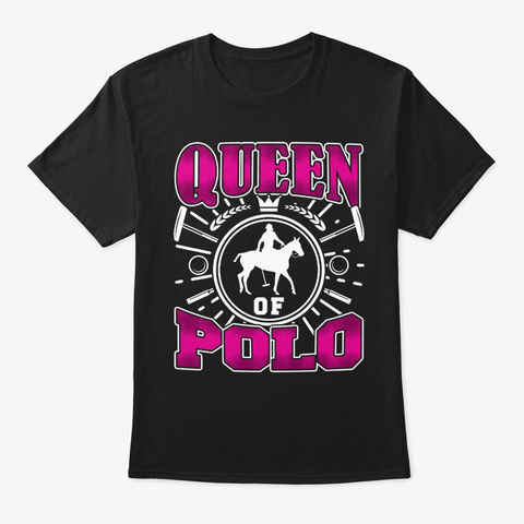 Queen Of Polo Funny Polo Player Fan Gift Black T-Shirt Front