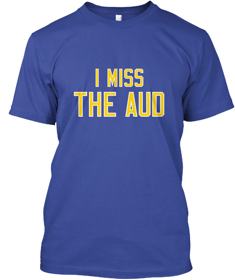I Miss The Aud Deep Royal T-Shirt Front