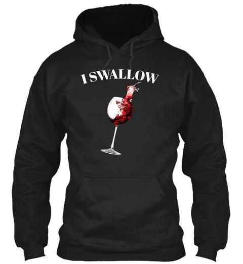 I Swallow Black T-Shirt Front