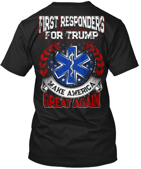 First Responders For Trump   Limited Ed  Black T-Shirt Back