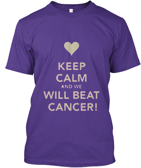 Keep Kalm And We Will Beat Cancer! Purple T-Shirt Front