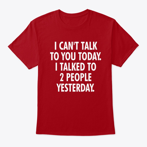 cant talk to you today shirt