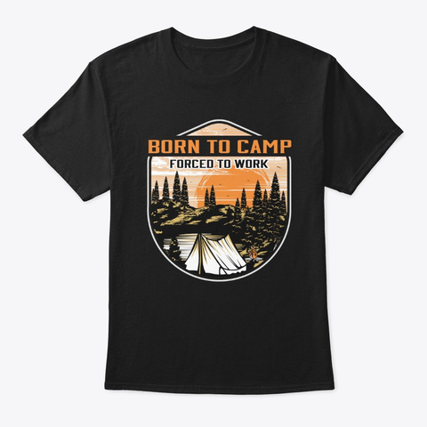 Limited Time   Born To Camp Black T-Shirt Front