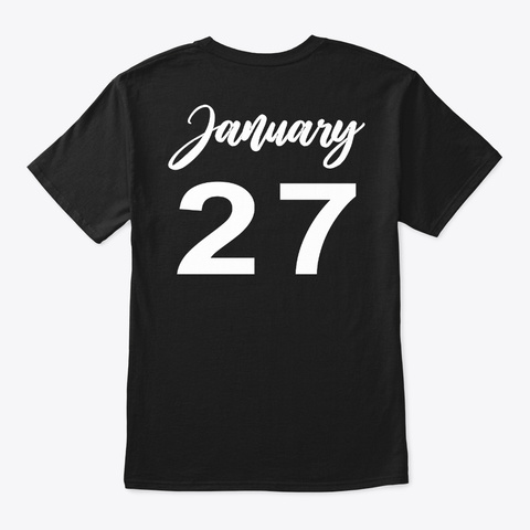 January 27   Aquarius Black T-Shirt Back