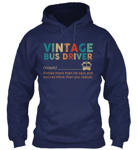 Vintage Bus Driver (Noun) Knows More Than He Says And Notices More Than You Realize. Navy T-Shirt Front