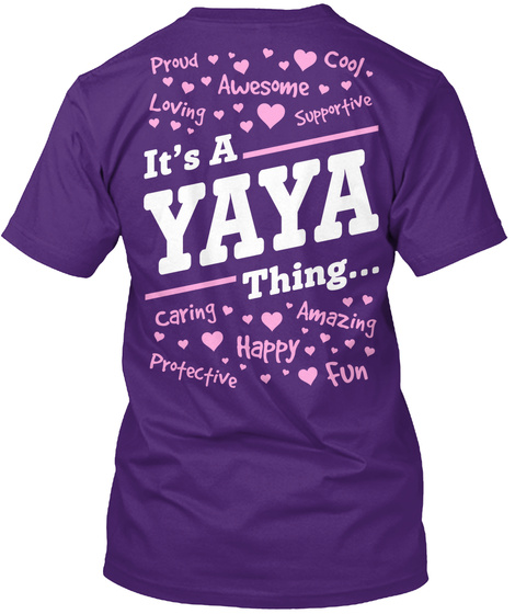 It's A Yaya Thing... Proud Cool Awesome Loving Supportive Purple áo T-Shirt Back