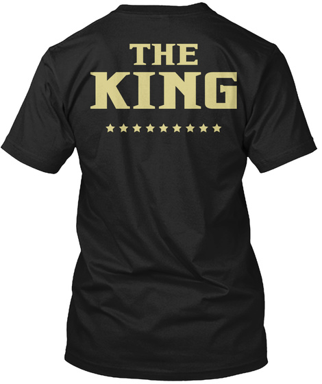 Valentine's Day The King Tee For Him Black T-Shirt Back